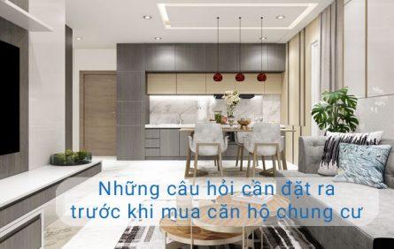 Nhung Cau Hoi Can Dat Ra Truoc Khi Mua Can Ho Chung Cu
