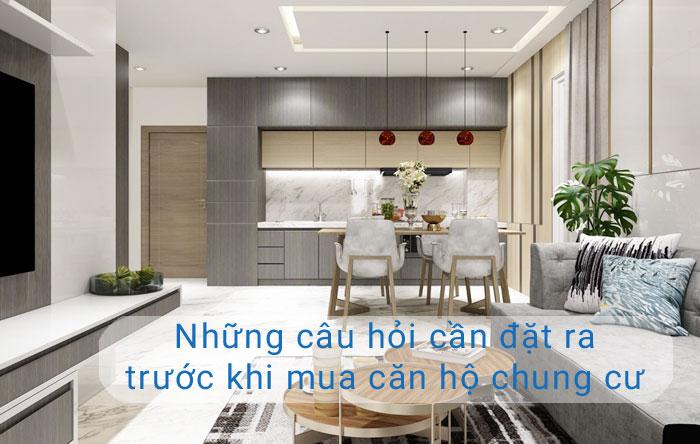 Những câu hỏi cần đặt ra trước khi mua căn hộ chung cư