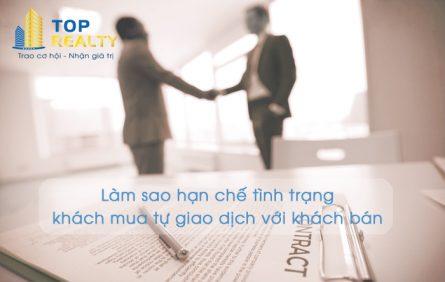 Làm sao hạn chế tình trạng khách mua tự giao dịch với khách bán