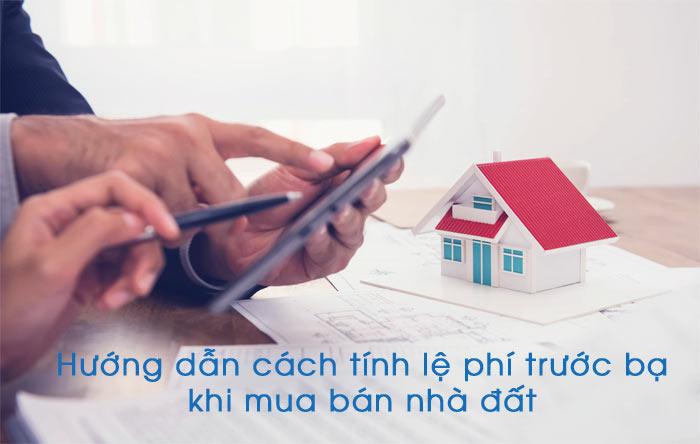 Huong Dan Cach Tinh Le Phi Truoc Ba Khi Mua Ban Nha Dat