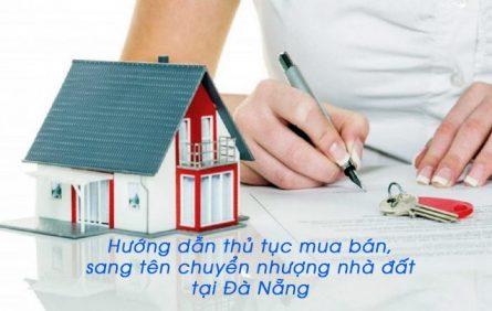 Huong Dan Thu Tuc Mua Ban Sang Ten Chuyen Nhuong Nha Dat O Da Nang