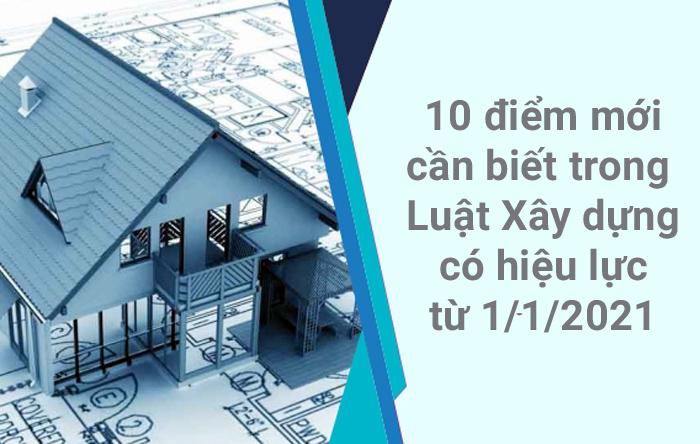 10 Diem Moi Can Biet Trong Luat Xay Dung Co Hieu Luc Tu 1 1 2021